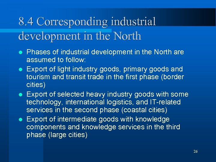 8. 4 Corresponding industrial development in the North Phases of industrial development in the