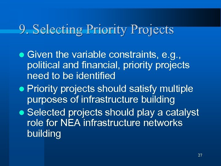 9. Selecting Priority Projects l Given the variable constraints, e. g. , political and