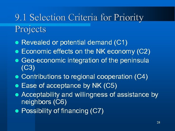 9. 1 Selection Criteria for Priority Projects l l l l Revealed or potential