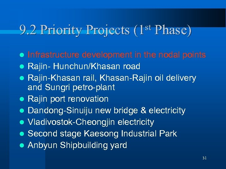 9. 2 Priority Projects l l l l st (1 Phase) Infrastructure development in