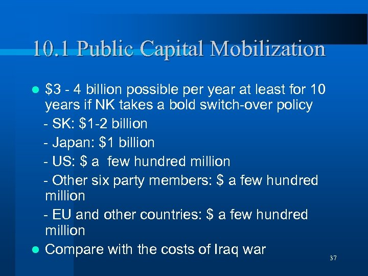 10. 1 Public Capital Mobilization $3 - 4 billion possible per year at least