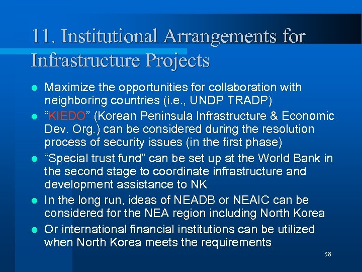 11. Institutional Arrangements for Infrastructure Projects l l l Maximize the opportunities for collaboration