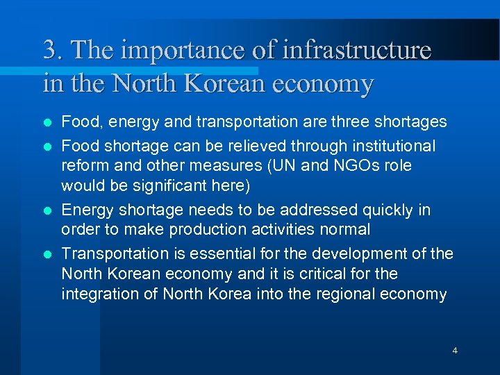 3. The importance of infrastructure in the North Korean economy Food, energy and transportation