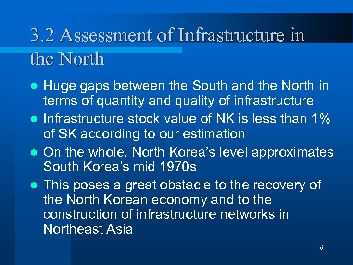 3. 2 Assessment of Infrastructure in the North Huge gaps between the South and