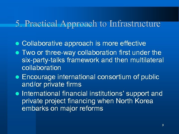 5. Practical Approach to Infrastructure Collaborative approach is more effective l Two or three-way