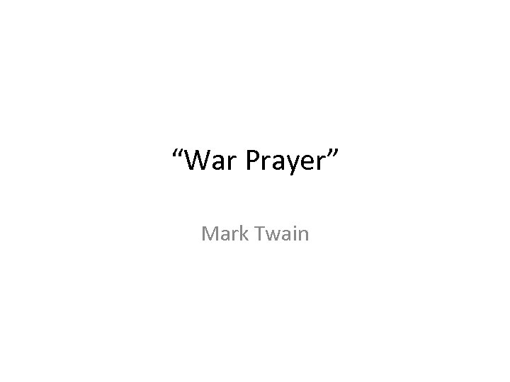 """""""War Prayer"""" Mark Twain"""