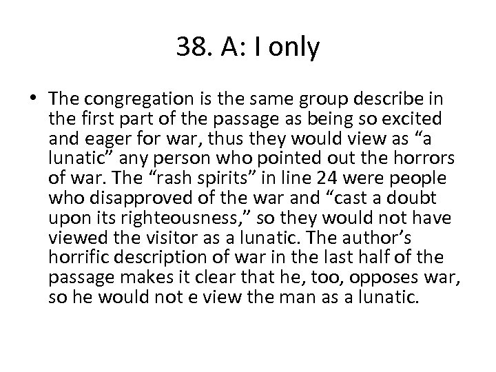 38. A: I only • The congregation is the same group describe in the