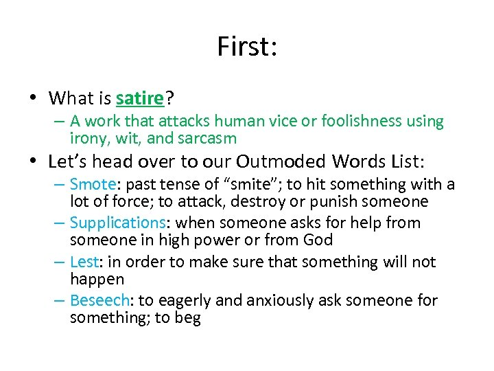 First: • What is satire? – A work that attacks human vice or foolishness