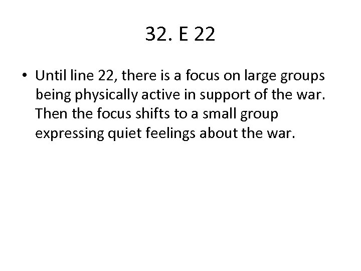 32. E 22 • Until line 22, there is a focus on large groups
