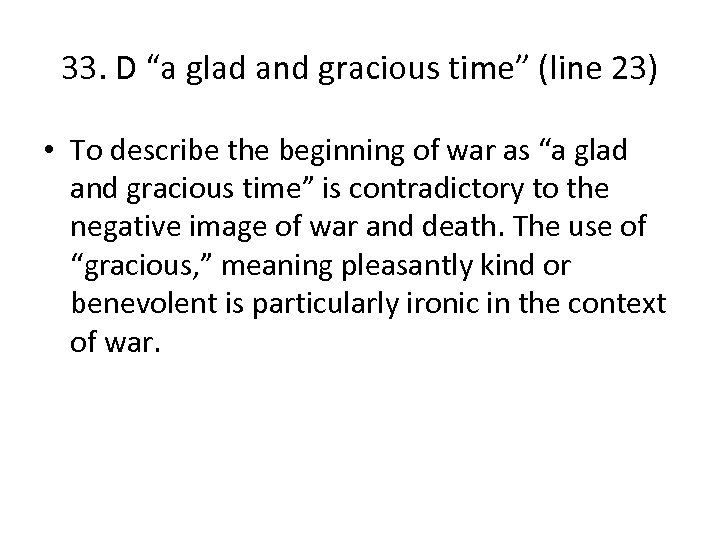 """33. D """"a glad and gracious time"""" (line 23) • To describe the beginning"""