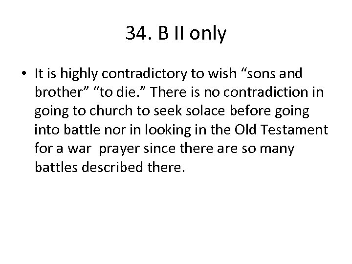 """34. B II only • It is highly contradictory to wish """"sons and brother"""""""