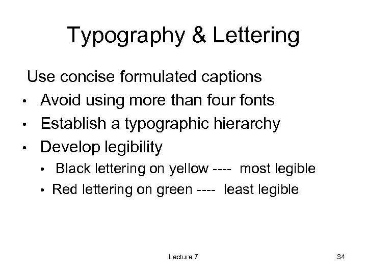 Typography & Lettering Use concise formulated captions • Avoid using more than four fonts