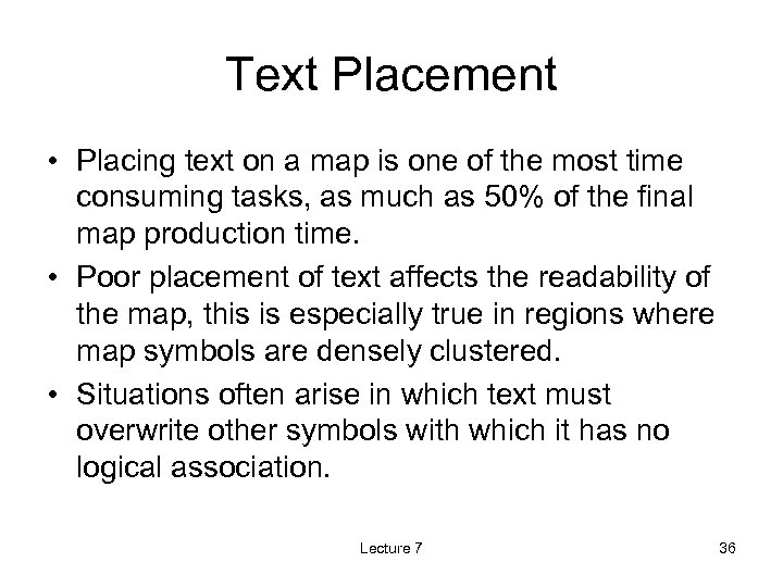 Text Placement • Placing text on a map is one of the most time