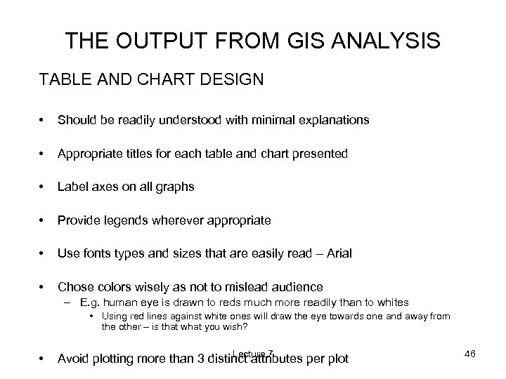 THE OUTPUT FROM GIS ANALYSIS TABLE AND CHART DESIGN • Should be readily understood
