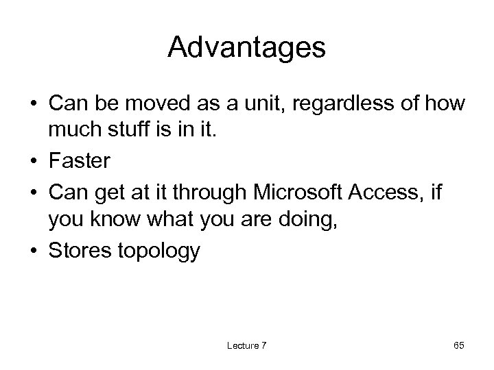 Advantages • Can be moved as a unit, regardless of how much stuff is