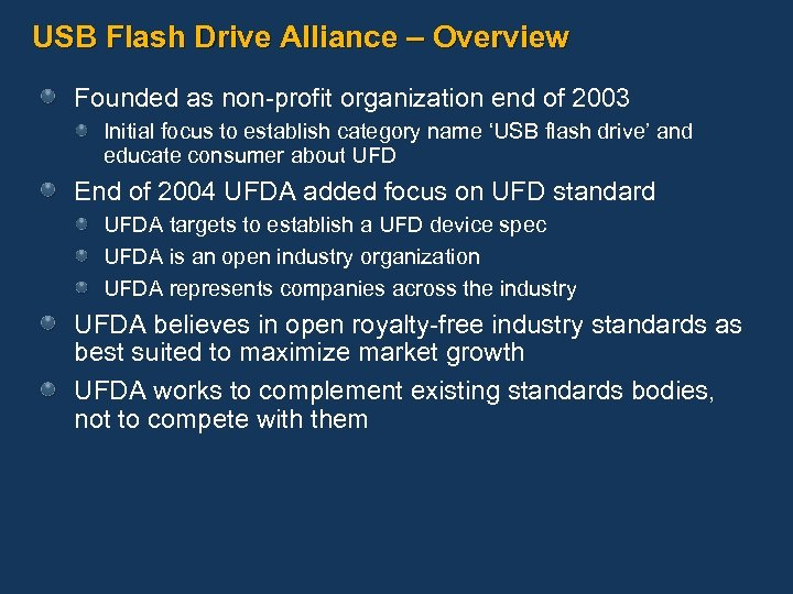 USB Flash Drive Alliance – Overview Founded as non-profit organization end of 2003 Initial