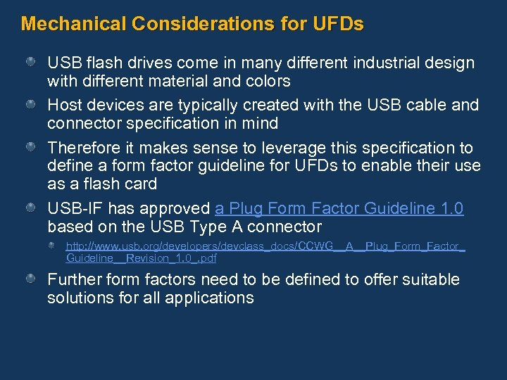 Mechanical Considerations for UFDs USB flash drives come in many different industrial design with