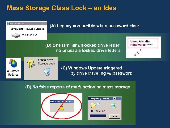 Mass Storage Class Lock – an Idea (A) Legacy compatible when password clear (B)