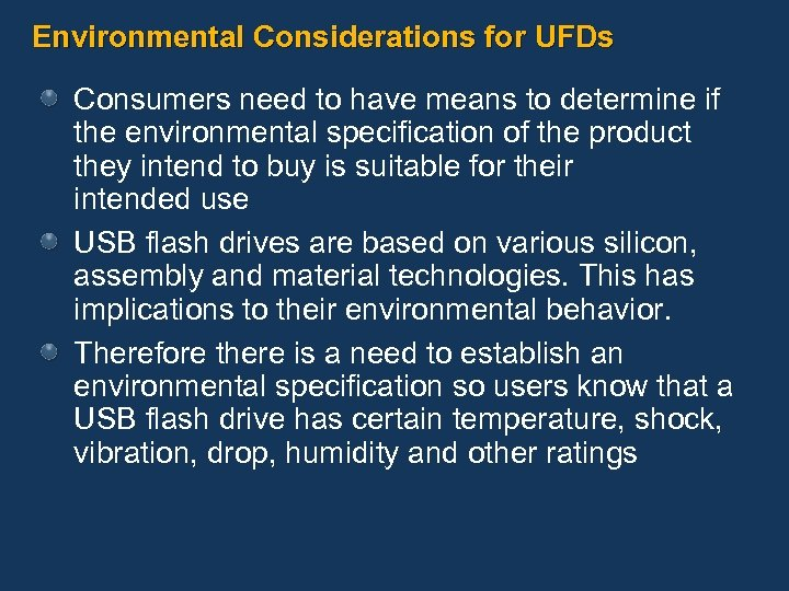 Environmental Considerations for UFDs Consumers need to have means to determine if the environmental