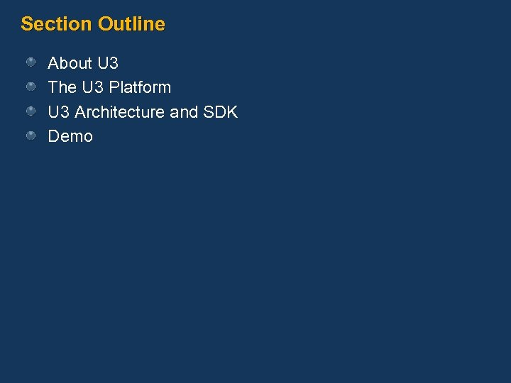 Section Outline About U 3 The U 3 Platform U 3 Architecture and SDK