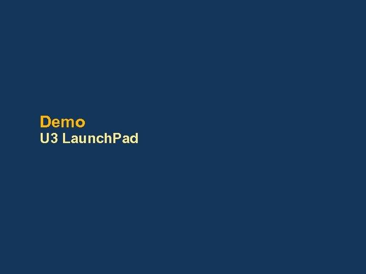 Demo U 3 Launch. Pad