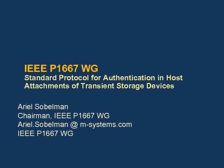 IEEE P 1667 WG Standard Protocol for Authentication in Host Attachments of Transient Storage