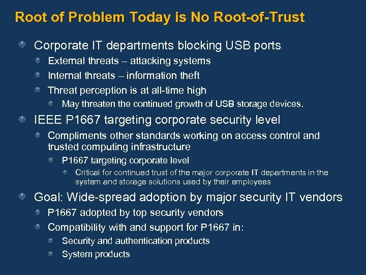 Root of Problem Today is No Root-of-Trust Corporate IT departments blocking USB ports External