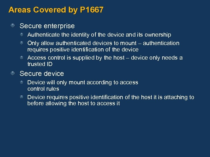 Areas Covered by P 1667 Secure enterprise Authenticate the identity of the device and