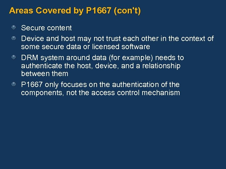 Areas Covered by P 1667 (con't) Secure content Device and host may not trust