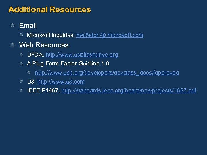 Additional Resources Email Microsoft inquiries: hec 5 stor @ microsoft. com Web Resources: UFDA: