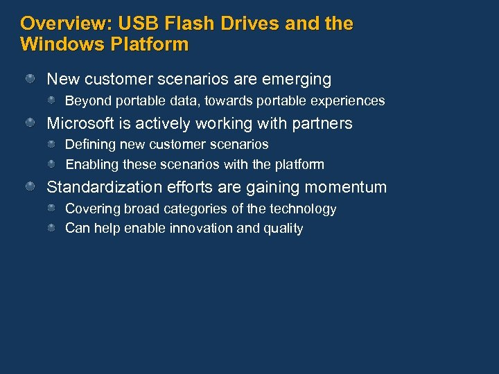 Overview: USB Flash Drives and the Windows Platform New customer scenarios are emerging Beyond