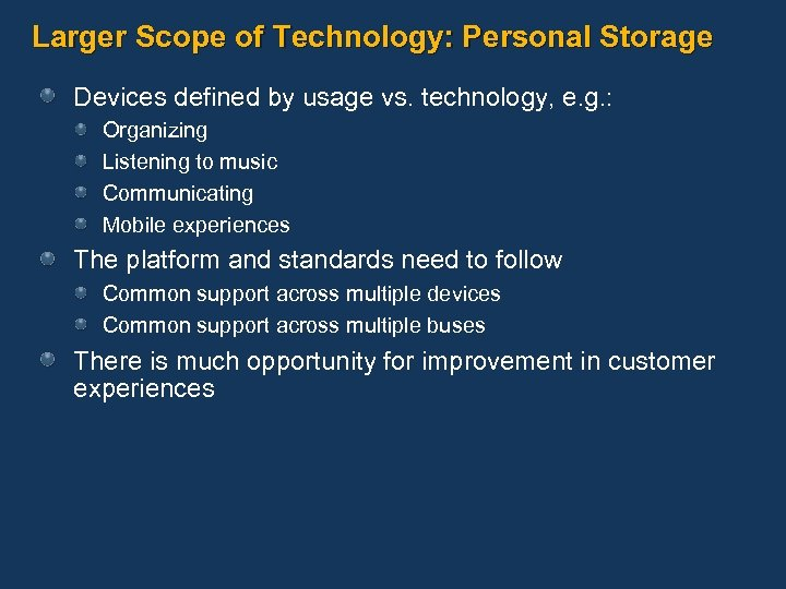 Larger Scope of Technology: Personal Storage Devices defined by usage vs. technology, e. g.