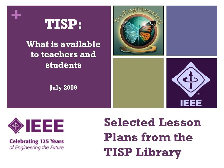 + TISP: What is available to teachers and students July 2009 Selected Lesson Plans