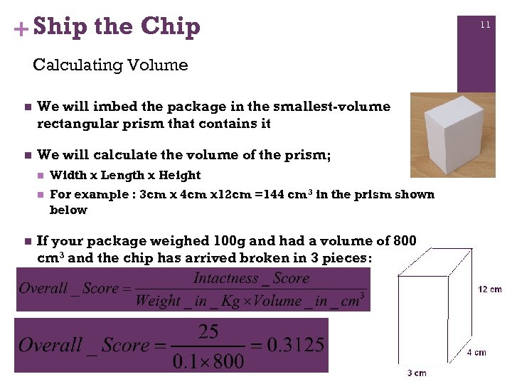 + Ship the Chip Calculating Volume n We will imbed the package in the