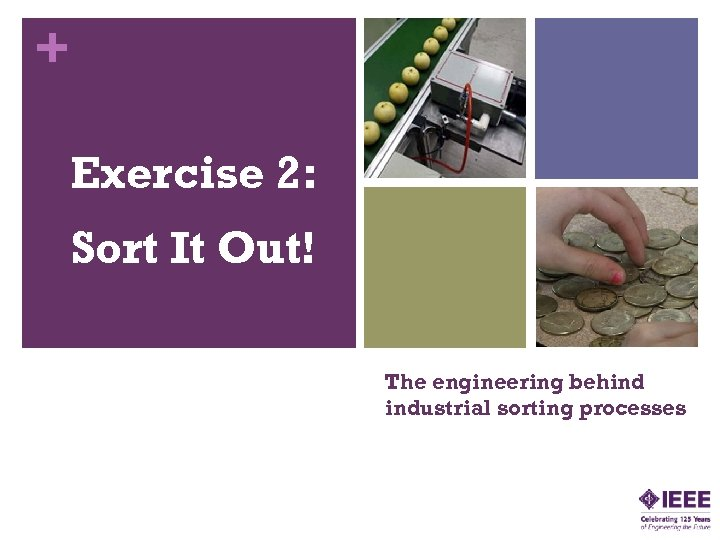 + Exercise 2: Sort It Out! The engineering behind industrial sorting processes
