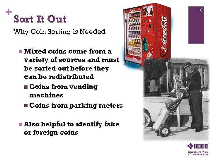+ 18 Sort It Out Why Coin Sorting is Needed n Mixed coins come