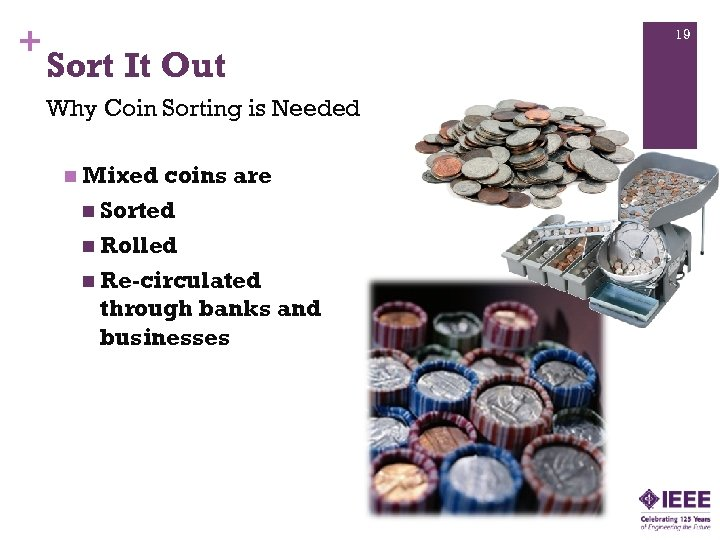 + 19 Sort It Out Why Coin Sorting is Needed n Mixed coins are