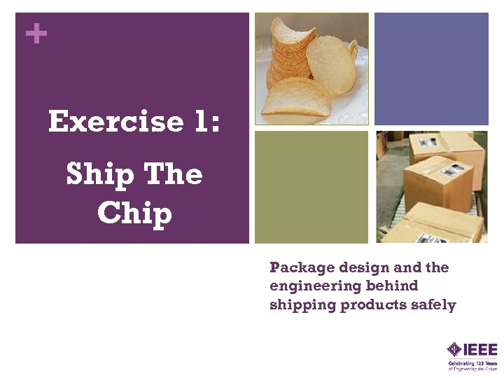 + Exercise 1: Ship The Chip Package design and the engineering behind shipping products