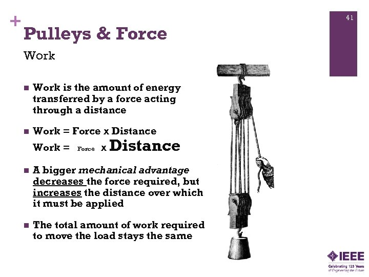 + 41 Pulleys & Force Work n Work is the amount of energy transferred