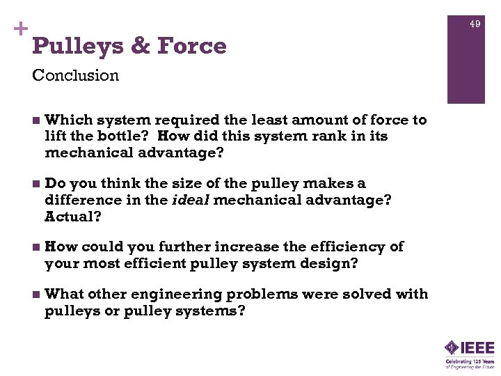 + 49 Pulleys & Force Conclusion n Which system required the least amount of