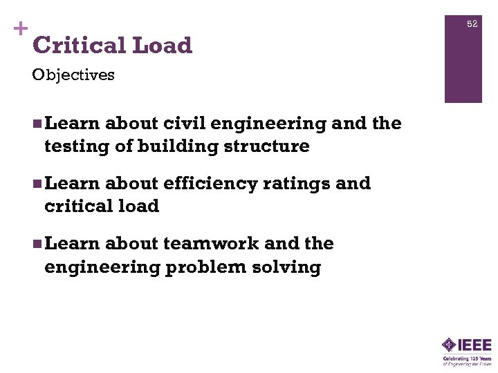 + 52 Critical Load Objectives n Learn about civil engineering and the testing of