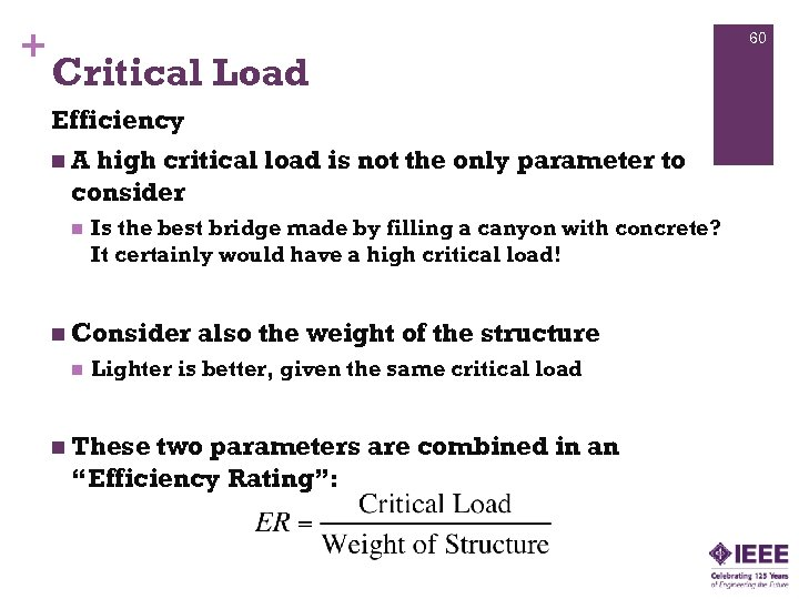 + 60 Critical Load Efficiency n. A high critical load is not the only