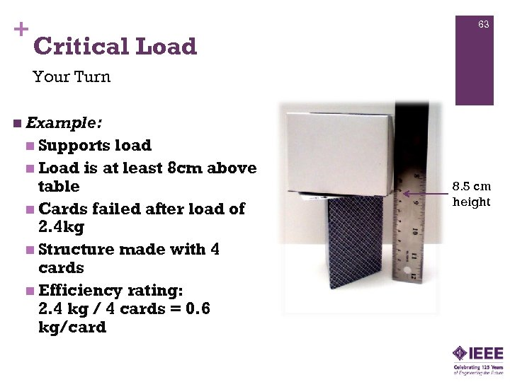 + 63 Critical Load Your Turn n Example: n Supports load n Load is