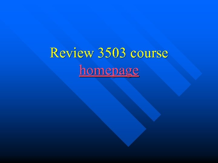 Review 3503 course homepage