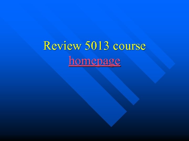 Review 5013 course homepage