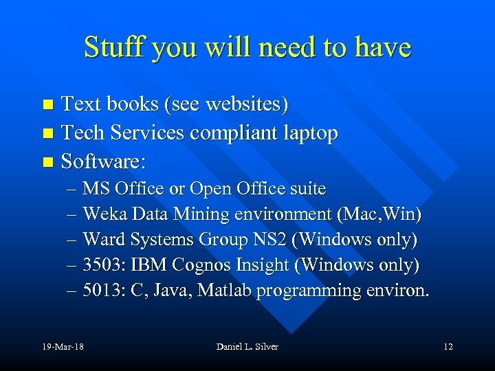 Stuff you will need to have Text books (see websites) n Tech Services compliant