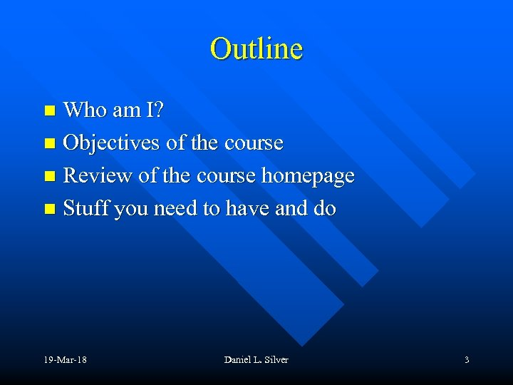 Outline Who am I? n Objectives of the course n Review of the course