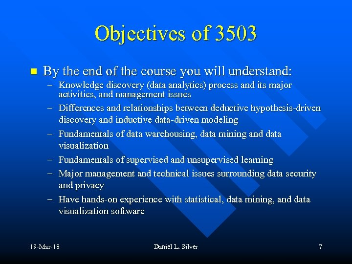Objectives of 3503 n By the end of the course you will understand: –