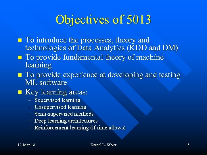 Objectives of 5013 n n To introduce the processes, theory and technologies of Data