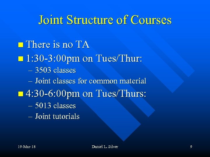 Joint Structure of Courses n There is no TA n 1: 30 -3: 00
